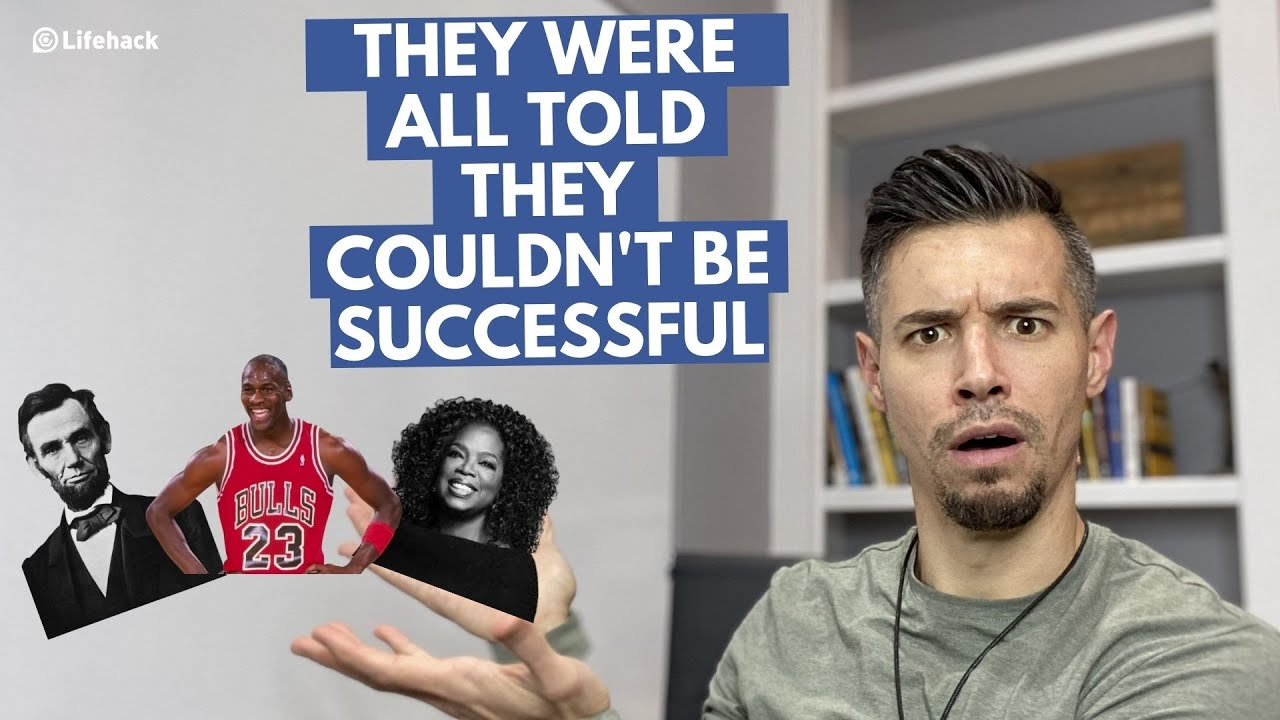 How to Be Successful Even When Others Don't Think You Can Be